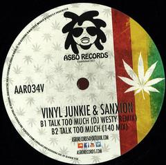 Vinyl Junkie & Sanxion Feat  Bushman - Talk To Much / ASBO