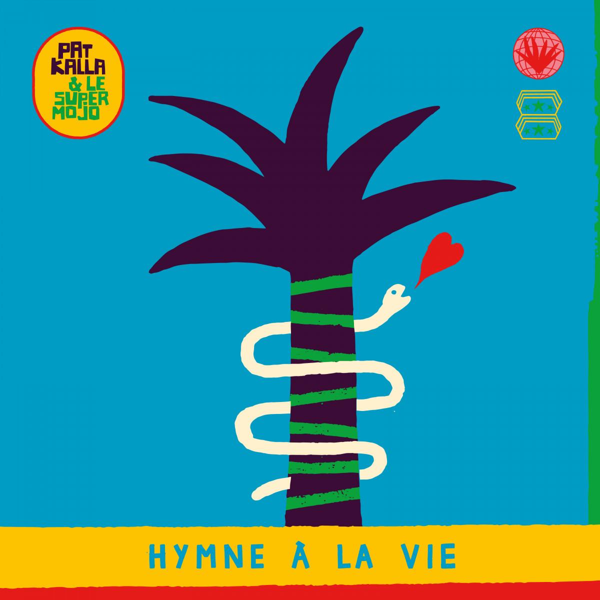 PAT KALLA & LE SUPER MOJO - HYMNE À LA VIE / HEAVENLY SWEETNESS PVS014VL - Vinyl