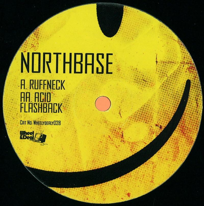 Northbase - Ruffneck / Acid Flashback / Wheel & Deal Records