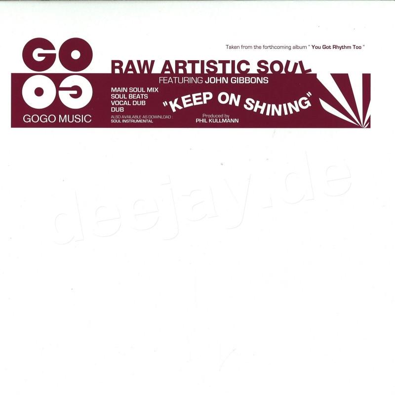 Raw Artistic Soul Feat  John G - Keep On Shining / Gogo