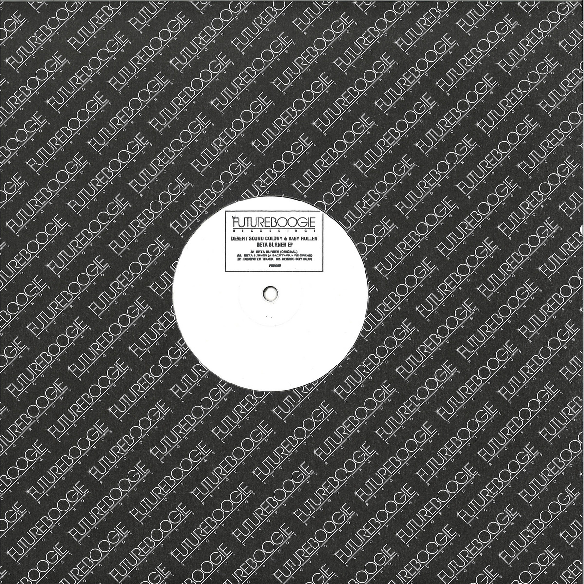 Desert Sound Colony & Baby Rollen - Beta Burner EP / FUTURE