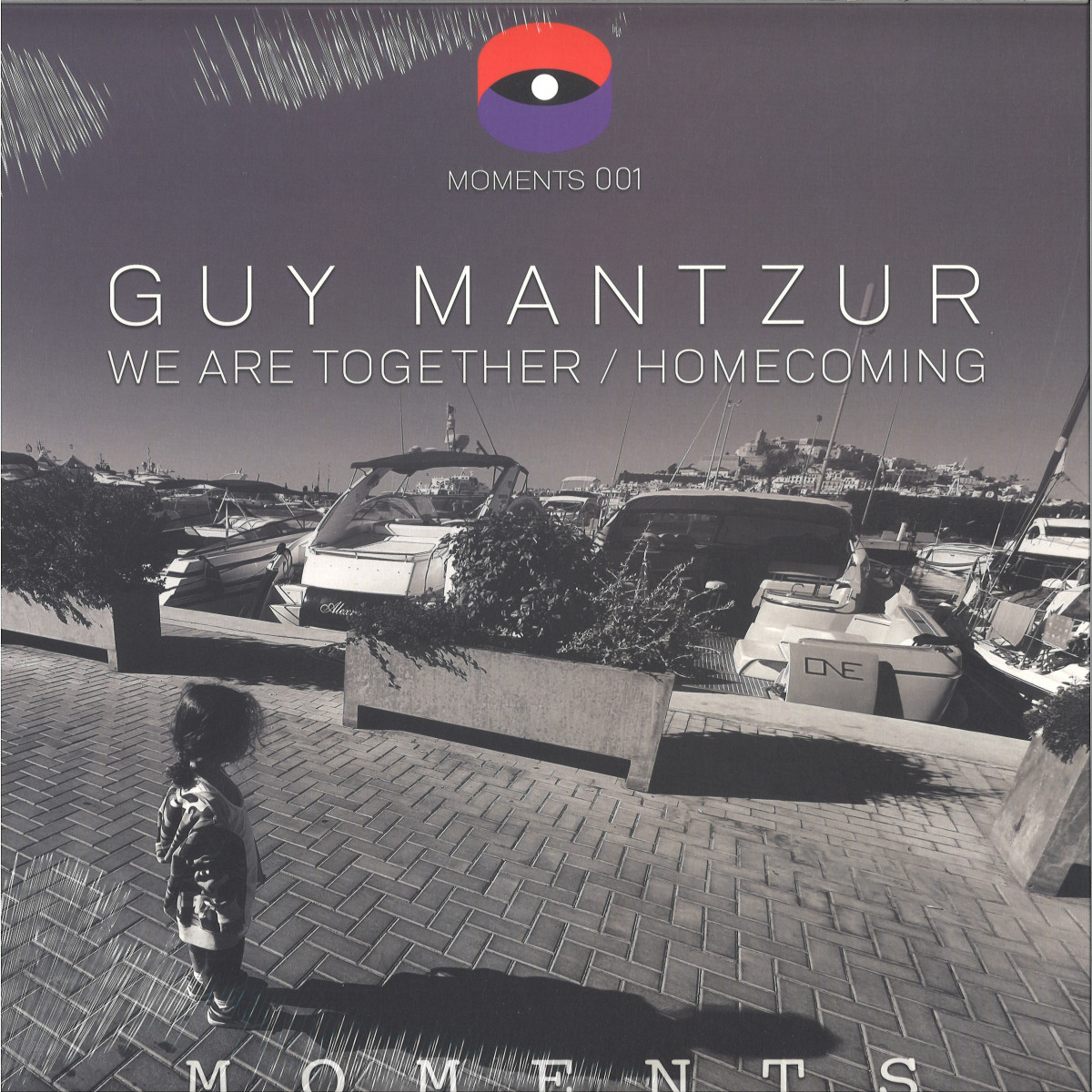 Guy Mantzur - We are Together / Homecoming / Moments MOMENTS001 - Vinyl