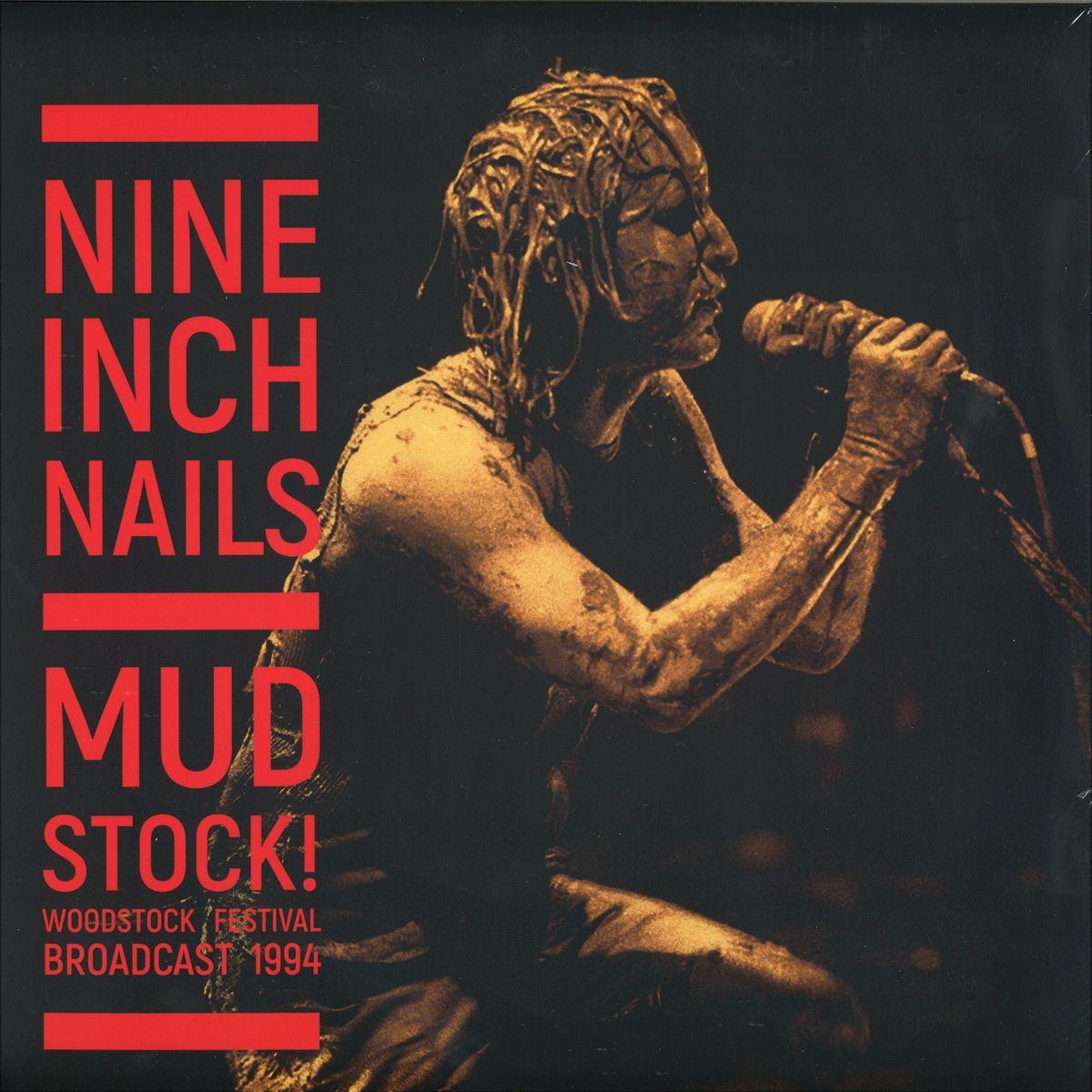 Nine Inch Nails - Mudstock! (woodstock 1994) / Parachute PARA124LP ...